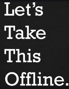 Let's Take This Offline