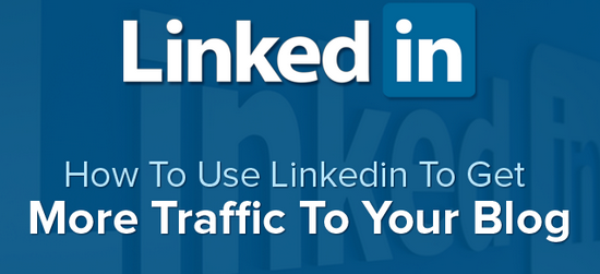 Use LinkedIn to get more traffic