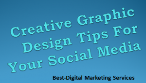 Best-Digital Marketing Services creative engaging graphic design for social media