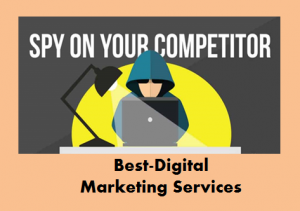 Best-Digital Marketing Services - spy on your competitors