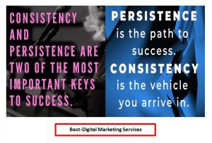 Best-Digital Marketing - Persistence & Consistency