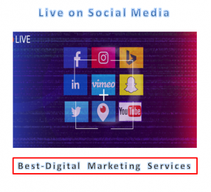 Best-Digital Marketing Services - Live on social media
