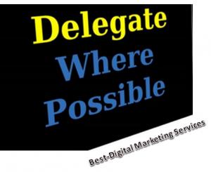 Delegate Where Possible