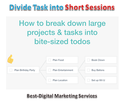 Divide Task Into Short Sessions