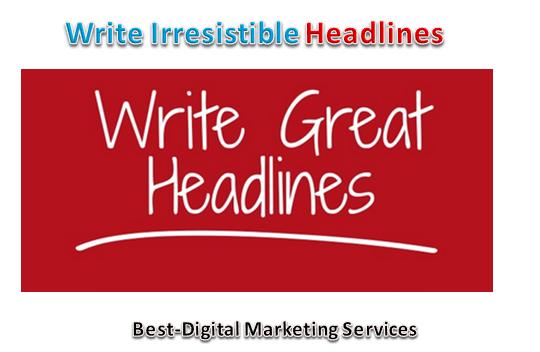 Write Irresistible Headlines