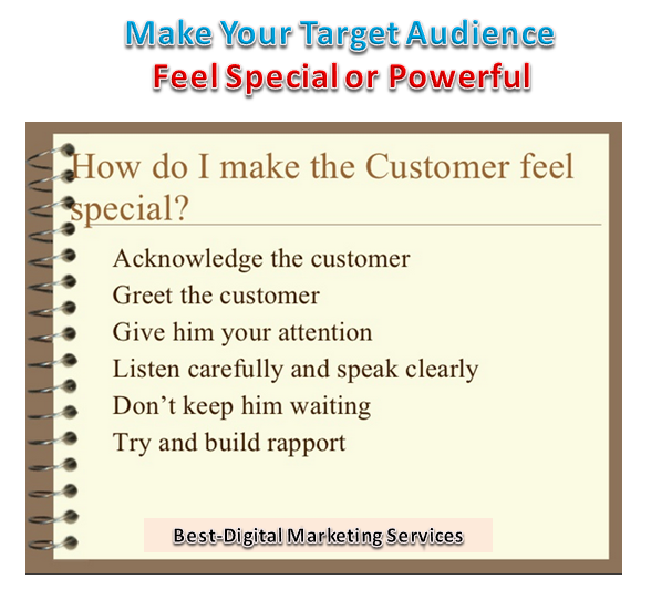 Make your target audience feel speical or powerful
