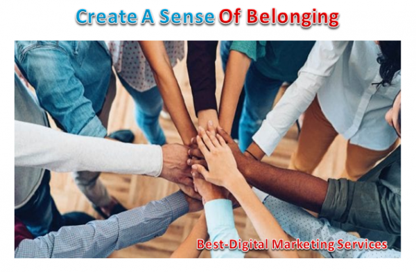 create a sense of belonging