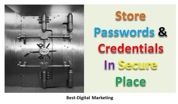 Store Passwords & Credentials In Secure Place